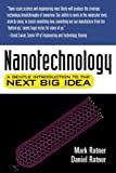 Nanotechnology: A Gentle Introduction to the Next Big Idea by Mark A. Ratner, et al