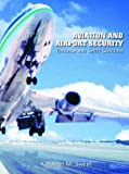 Aviation and Airport Security : Terrorism and Safety Concerns