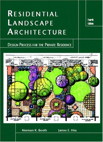 Residential Landscape Architecture : Design Process for the Private Residence (4th Edition) by Norman K.   Booth, James E. Hiss (Hardcover)