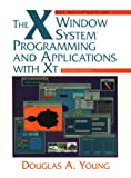 The X window system: programming and applications with Xt
