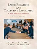 Buy Labor Relations and Collective Bargaining: Cases , Practice, and Law, Seventh Edition from Amazon