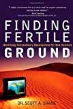 Buy Finding Fertile Ground: Identifying Extraordinary Opportunities for New Ventures from Amazon