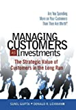 Buy Managing Customers as Investments : The Strategic Value of Customers in the Long Run from Amazon