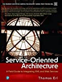 Service-Oriented Architecture : A Field Guide to Integrating XML and Web Services - book cover picture