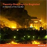 Twenty-one Days to Baghdad: A Chronicle of the Iraq War