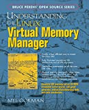Understanding the Linux Virtual Memory Manager (Bruce Perens Open Source)