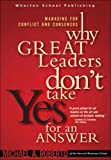 Buy Why Great Leaders Don't Take Yes for an Answer : Managing for Conflict and Consensus from Amazon