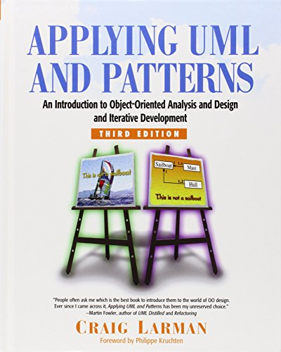 Applying UML and Patterns: An Introduction to Object-Oriented Analysis and Design and Iterative Development (3rd Edition)