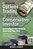 Buy Options Trading for the Conservative Investor : Increasing Profits Without Increasing Your Risk from Amazon
