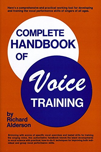 Complete Handbook Of Voice Training