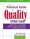 The Practical Guide to Quality Child Care (Merrill Education/Gryphon House College Textbook)