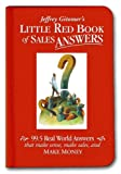 Buy Jeffrey Gitomer's Little Red Book of Sales Answers : 99.5 Real World Answers That Make Sense, Make Sales, and Make Money from Amazon