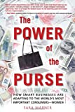 Buy The Power of the Purse : How Smart Businesses Are Adapting to the World's Most Important Consumers-Women from Amazon