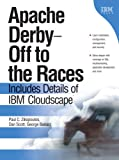 Apache Derby--Off to the Races:  Includes Details of IBM Cloudscape