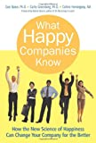 Buy What Happy Companies Know: How the New Science of Happiness Can Change Your Company for the Better from Amazon