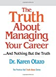 Buy The Truth About Managing Your Career: ...and Nothing But the Truth from Amazon