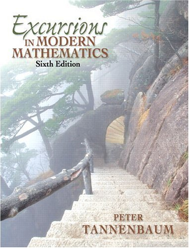 Excursions in Modern Mathematics (6th Edition), Tannenbaum, Peter