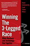 Buy Winning the 3-Legged Race : When Business and Technology Run Together from Amazon