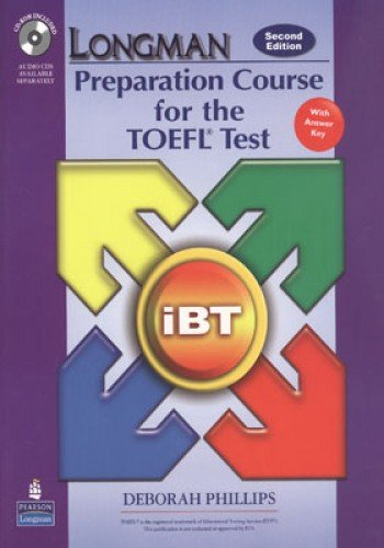Longman Preparation Course for the TOEFL® Test: iBT Student Book with CD-ROM and Answer Key (Audio CDs required) (2nd Edition)