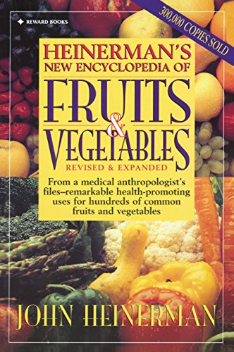 Heinerman New Encyclopedia of Fruits & Vegetables, Revised & Expanded Edition, Heinerman, John