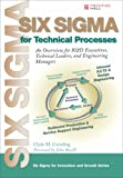 Buy Six Sigma for Technical Processes: An Overview for R&D Executives, Technical Leaders, and Engineering Managers from Amazon