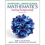 Elementary and Middle School Mathematics: Teaching Developmentally (8th Edition) (Teaching S...
