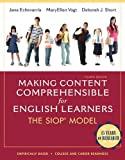 Making Content Comprehensible for English Learners: The SIOP Model by Jana J. Echevarria, MaryEllen Vogt, Deborah J. Short