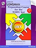 Longman Preparation Course for the TOEFL iBT Test (with CD-ROM, Answer Key, and iTest) by Deborah Phillips