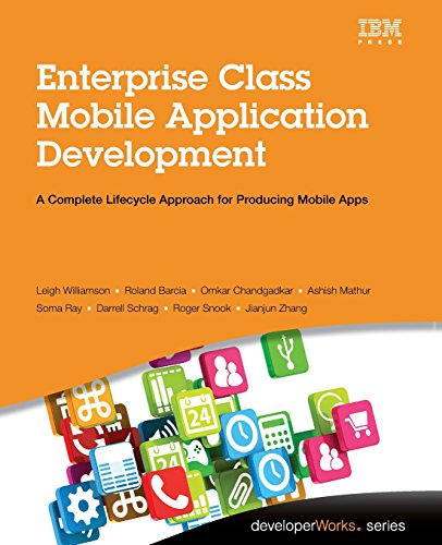 PDF Enterprise Class Mobile Application Development A Complete Lifecycle Approach for Producing Mobile Apps developerWorks Series