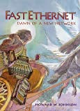 Fast Ethernet: Dawn of a New Network - book cover picture