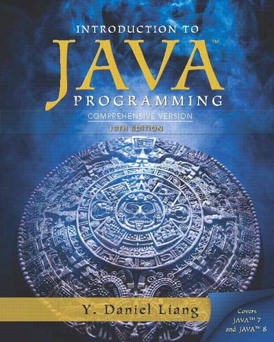 Intro to Java Programming, Comprehensive Version (10th Edition) - Y. Daniel Liang