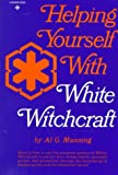 Helping Yourself With White Witchcraft (Reward Book) - book cover picture