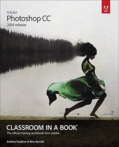 Adobe Photoshop CC Classroom in a Book (2014 release) - Andrew Faulkner, Brie Gyncild
