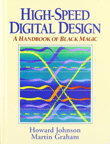 268. High Speed Digital Design: A Handbook of Black Magic