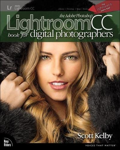 The Adobe Photoshop Lightroom CC Book for Digital Photographers (Voices That Matter) - Scott Kelby