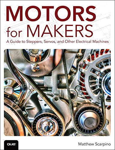 PDF Motors for Makers A Guide to Steppers Servos and Other Electrical Machines