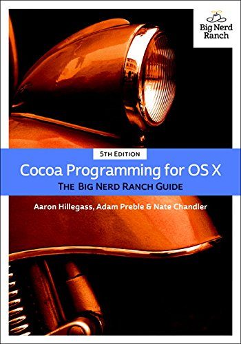 Cocoa Programming for OS X: The Big Nerd Ranch Guide (5th Edition) (Big Nerd Ranch Guides) - Aaron Hillegass, Adam Preble, Nate Chandler