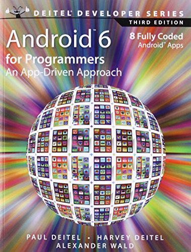 Android 6 for Programmers: An App-Driven Approach (3rd Edition) (Deitel Developer Series) - Paul Deitel, Harvey Deitel, Alexander Wald