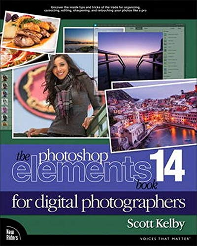 The Photoshop Elements 14 Book for Digital Photographers (Voices That Matter) - Scott Kelby