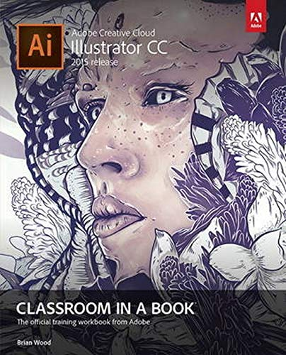 Adobe Illustrator CC Classroom in a Book (2015 release) - Brian Wood