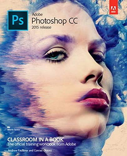 Adobe Photoshop CC Classroom in a Book (2015 release) - Andrew Faulkner, Conrad Chavez