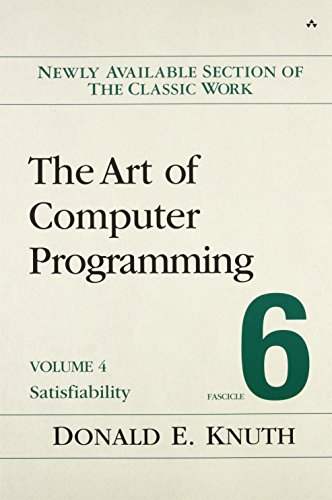 The Art of Computer Programming, Volume 4, Fascicle 6: Satisfiability - Donald E. Knuth