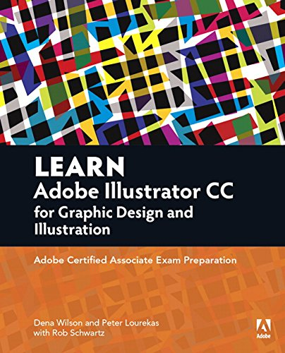 Learn Adobe Illustrator CC for Graphic Design and Illustration: Adobe Certified Associate Exam Preparation - Dena Wilson, Rob Schwartz, Peter Lourekas