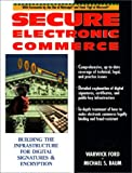 Secure Electronic Commerce: Building the Infrastructure for Digital Signatures and Encryption - book cover picture