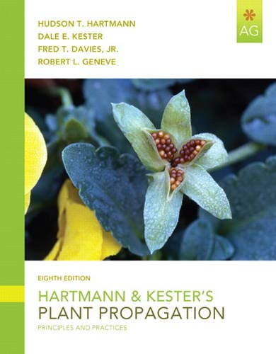 Hartmann & Kester's Plant Propagation: Principles and Practices (8th Edition) - Hudson T. Hartmann, Dale E. Kester, Fred T. Davies Jr., Robert L. Geneve