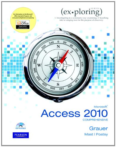 Exploring Microsoft Office Access 2010 Comprehensive - Robert T. Grauer, Mary Anne Poatsy, Keith Mast, Lynn Hogan