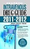 Pearson Intravenous Drug Guide 2011-2012 (2nd Edition) (Peason Intravenous Drug Guide)
