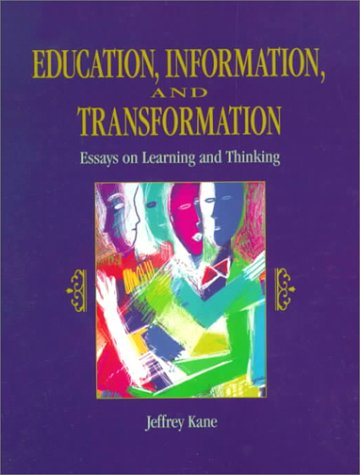 education information and transformation essays on learning and thinking