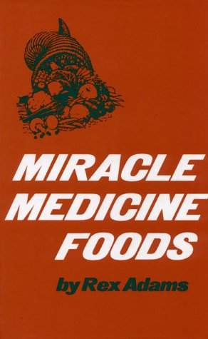 Miracle Medicine Foods, Adams, Rex