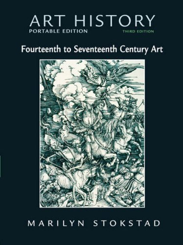 Art History Portable Edition Fourteenth to Seventeenth Century Art - 3rd edition, Marilyn Stokstad